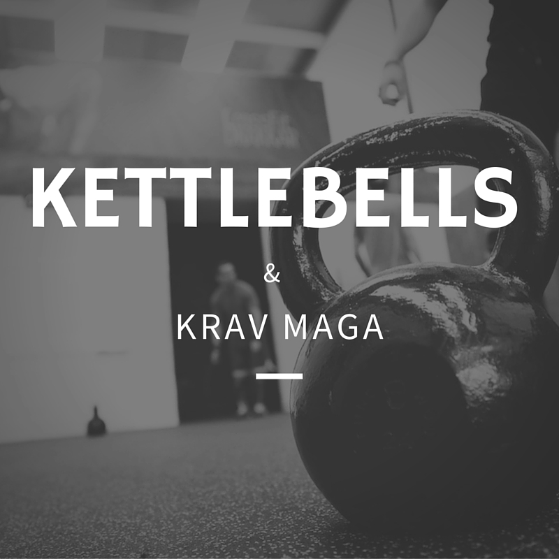 Kettlebells and Krav Maga