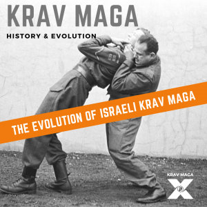 History and Evolution of Krav Maga